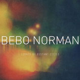 Bebo Norman - Light Of Distant Cities