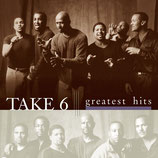 Take 6 - Greatest Hits