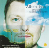 Albert Frey - Zwischen Himmel und Erde (feat.Andrea Adams-Frey u.Sebastian Cuthbert)