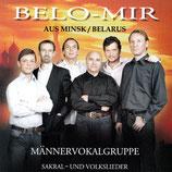 Belo-Mir Männervokalgruppe aus Minsk/Belarus ; Sakral-und Volkslieder