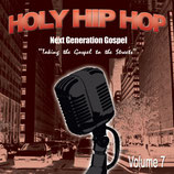 Holy Hip Hop Vol.7 - Taking The Gospel To The Streets
