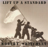 Robert Critchley - Lift Up A Standard