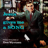 Don Wyrtzen - Jesus gives me a Song