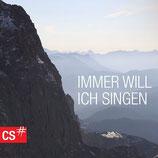 CS Männerquartett - Immer will ich singen