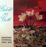 Mennonite Centennial Chor - Gelobt sei Gott