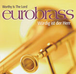 Eurobrass - Worthy Is The Lord / Würdig ist der Herr