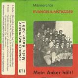 Männerchor Evangeliumsträger - Mein Anker hält