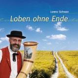Lorenz Schwarz - Loben ohne Ende