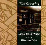 THE CROSSING - Look Both Ways Rise And Go