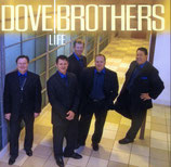 Dove Brothers - Life -