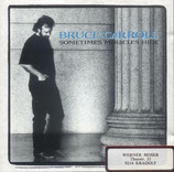 Bruce Carroll - Sometimes Miracles Hide