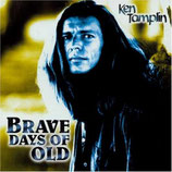 Ken Tamplin - Brave Days Of Old