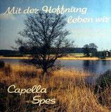Capella Spes - Mit der Hoffnung leben wir