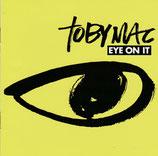 TOBYMAC : Eye On It