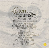 Listen to our Hearts Moments, Devotions And Songs From .... Vol.1