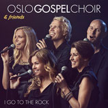 Oslo Gospel Choir & Friends - I Go To The Rock