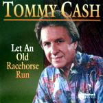 Tommy Cash - Let An Old Racehorse Run