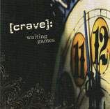 CRAVE - Waiting Games