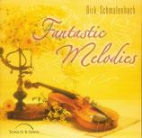 Dirk Schmalenbach - Fantastic Melodies