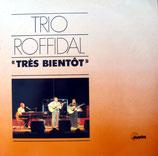 Trio Roffidal - Trés bientot