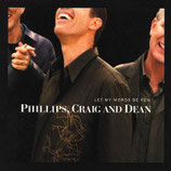 Phillips Craig & Dean - Let My Words Be Few