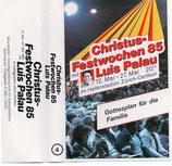 Luis Palau - Christus-Festwochen 85 ; Gottesplan für die Familie (Kassette)