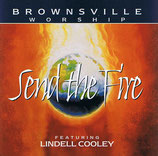 Lindell Cooley (Brownsville Worship) - Send The Fire