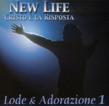 New Life / Cristo è la Risposta - Lode & Adorazione 1