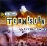 Nicolas Ternisien - A Notre Dieu