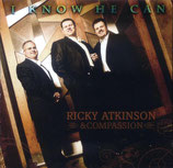 Ricky Atkinson & Compassion - I Know He Can -