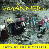 Männerchor Männer - Down by the Riverside