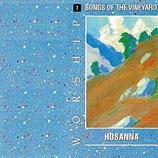 Songs of The Vineyard  1 : Worship - Hosanna