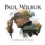 Forever Good - Paul Wilbur
