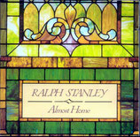 Ralph Stanley - Almost Home -