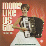 Moms like us too Volume 1 (Joy Electrics, One Eighty, The O.G.Supertones, u.a.)