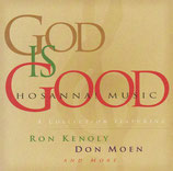 God Is Good - Ron Kenoly, Don Moen and more