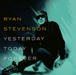 Ryan Stevenson - Yesterday Today Forever