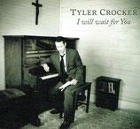 Tyler Crocker - I will wait for You