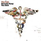 The Fold - Secrets Keep You Sick CD anfragen!