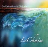 LeChaim - Du füehrsch mi a Di Quelle