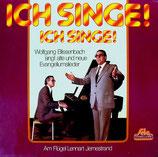 Wolfgang Blissenbach - Ich singe! Ich singe!