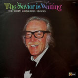 The Ralph Carmichael Singers - The Savior Is Waiting