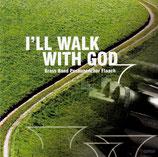 Brass Band Posaunenchor Flaach - I'll Walk With God