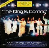 WORSHIP EXPERIENCE : The Kinge Is Coming : Live Worship from London with Mark Beswick and the Power Praise Worship Band