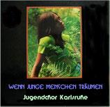 Jugendchor Karlsruhe - Wenn junge Menschen träumen