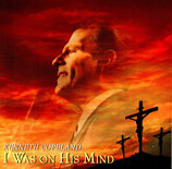 Kenneth Copeland - I Was On His Mind