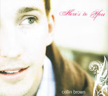Collin Brown - Here's to You