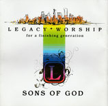 Legacy Worship for a finishing generation : Sons Of God