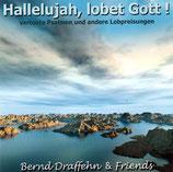 Bernd Draffehn & Friends - Halleluja, lobet Gott