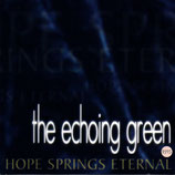 The Echoing Green - Hope Springs Eternal